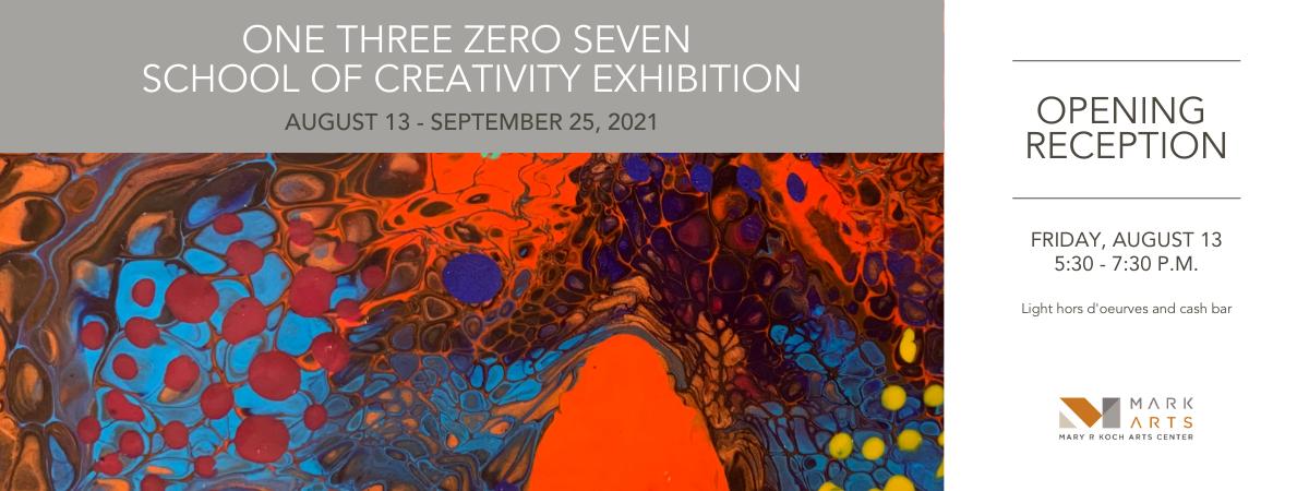One Seven Zero Three School of Creativity Exhibition August 13 - September 25